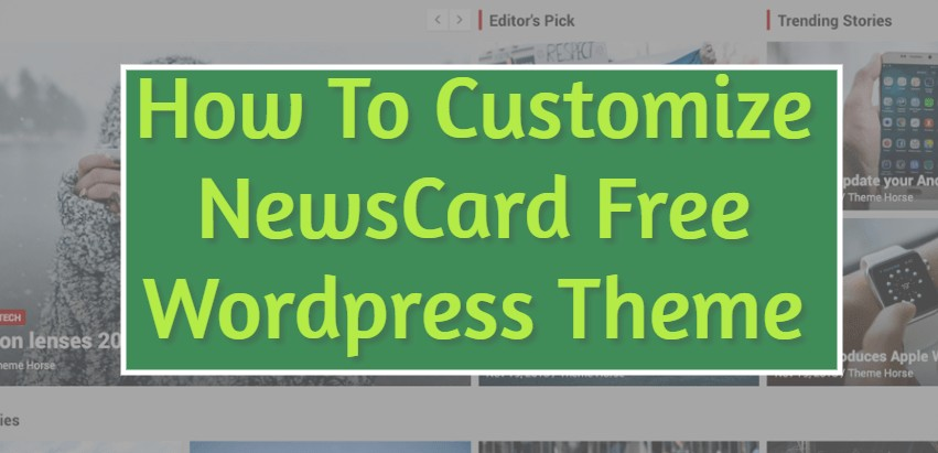 How To Customize NewsCard Free Wordpress Theme