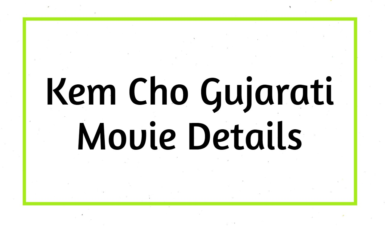 Kem Cho Gujarati Movie Download