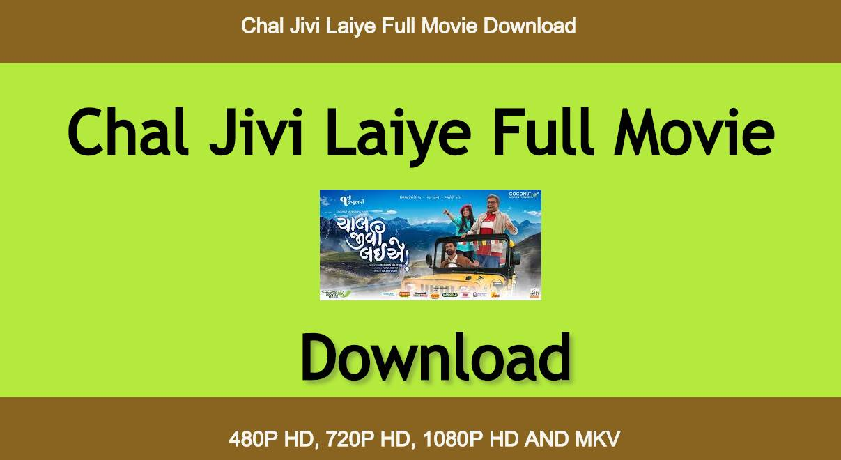 Chal Jivi Laiye Movie Download